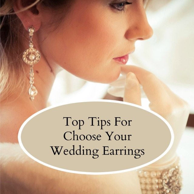 Top Tips For Choose Your Wedding Earrings